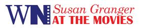 Susan Granger at the Movies